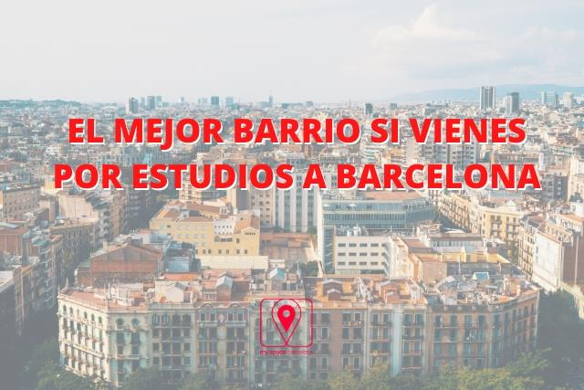 The best neighborhood if you come to Barcelona to study